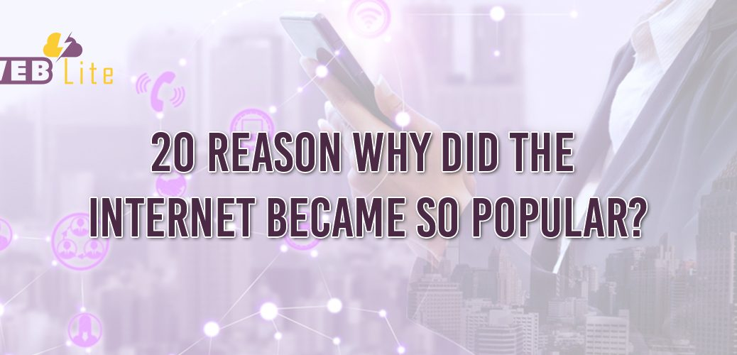 Reasons why the Internet becomes more popular